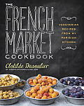 French Market Cookbook Vegetarian Recipes from My Parisian Kitchen