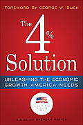 The 4% Solution: Unleashing the Economic Growth America Needs Cover