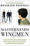 Masterminds & Wingmen Helping Our Boys Cope with Schoolyard Power Locker Room Tests Girlfriends & the New Rules of Boy World