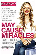 May Cause Miracles A 40 Day Guidebook of Subtle Shifts for Radical Change & Unlimited Happiness