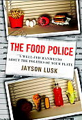 Food Police A Well Fed Manifesto About the Politics of Your Plate