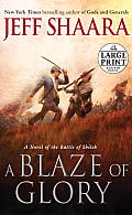 Blaze of Glory A Novel of the Civil War