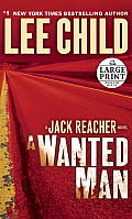 A Wanted Man (Large Print) (Jack Reacher Novels) Cover