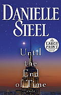 Until the End of Time A Novel
