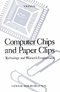 Computer Chips & Paper Clips Vol. 2: Technology & Women's Employment, Case Studies & Policy Perspectives