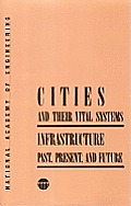 Cities and their vital systems :infrastructure past, present, and future