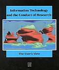 Information Technology & the Conduct of Research: The User's View