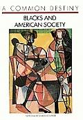 A Common Destiny:: Blacks and American Society