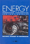 Energy :production, consumption, and consequences