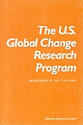 U. S. Global Change Research Program: An Assessment in the FY 1991 Plans