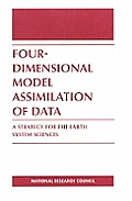 Four-Dimensional Model Assimilation of Data: A Strategy for the Earth System Sciences