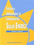 Potential Applications of Concentrated Solar Energy: Proceedings of a Workshop