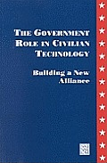 Government Role in Civilian Technology: Building a New Alliance