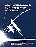 Beam Technologies for Integrated Processing