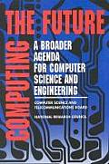 Computing the Future:: A Broader Agenda for Computer Science and Engineering