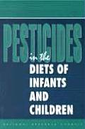 Pesticides in the Diets of Infants & Children
