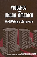 Violence in Urban America:: Mobilizing a Response