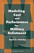 Modeling Cost and Performance for Military Enlistment:: Report of a Workshop