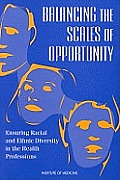 Balancing the Scales of Opportunity:: Ensuring Racial and Ethnic Diversity in the Health Professions
