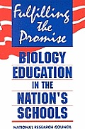Fulfilling the Promise: Biology Education in the Nation's Schools