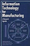 Information Technology for Manufacturing:: A Research Agenda