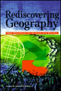Rediscovering Geography New Relevance for Science & Society