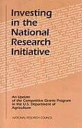 Investing in the National Research Initiative: An Update of the Competitive Grants Program in the U.S. Department of Agriculture