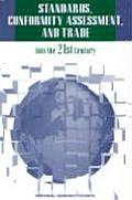 Standards, Conformity Assessment, and Trade: Into the Twenty First Century