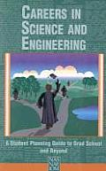 Careers in Science and Engineering:: A Student Planning Guide to Grad School and Beyond
