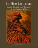 In Her Lifetime Female Morbidity & Morta