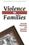 Violence in Families:: Assessing Prevention and Treatment Programs