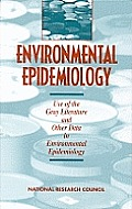 Environmental Epidemiology Vol. 2: Use of the Gray Literature & Other Data in Environmental Epidemology