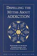 Dispelling the Myths about Addiction:: Strategies to Increase Understanding and Strengthen Research