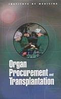 Organ Procurement and Transplantation:: Assessing Current Policies and the Potential Impact of the Dhhs Final Rule