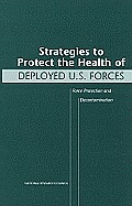 Strategies to Protect the Health of Deployed U.S. Forces: Force Protection and Decontamination (Special Report / Transportation Research Board, National Res)