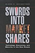 Swords Into Market Shares:: Technology, Economics, and Security in the New Russia