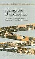 Facing the Unexpected: Disaster Preparedness and Response in the United States (Natural Hazards and Disasters)
