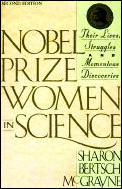 Nobel Prize Women in Science : Their Lives, Struggles and Momentous Discoveries (2ND 98 Edition) Cover