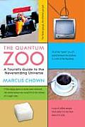 Quantum Zoo A Tourists Guide to the Neverending Universe