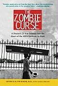 The Zombie Curse: A Doctor's 25-Year Journey Into the Heart of the AIDS Epidemic in Haiti Cover