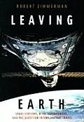 Leaving Earth Space Stations Rival Superpowers & the Quest for Interplanetary Travel