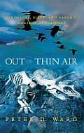 Out of Thin Air Dinosaurs Birds & Earths Ancient Atmosphere