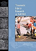 Traumatic Injury Research at Niosh: Reviews of Research Programs of the National Institute for Occupational Safety and Health