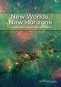 New Worlds, New Horizons in Astronomy and Astrophysics Cover