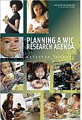 Planning a WIC Research Agenda: Workshop Summary