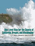 Sea-Level Rise for the Coasts of California, Oregon, and Washington