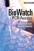 Biowatch PCR Assays: Building Confidence, Ensuring Reliability; Abbreviated Version