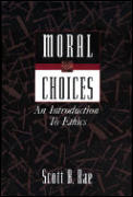 Moral Choices An Introduction To Ethics