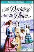 Darkness & the Dawn