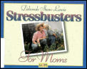 Stress-Busters for Moms